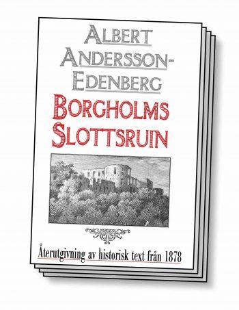 """Boken """"Skildring av Borgholms slottsruin – Återutgivning av text från 1878"""""""