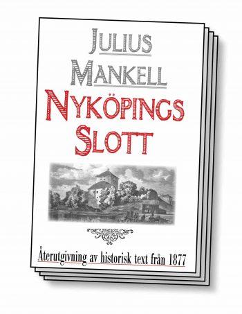 Nyköpings slott – Återutgivning av text från 1877
