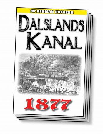En resa på Dalslands kanal – Återutgivning av text från 1877