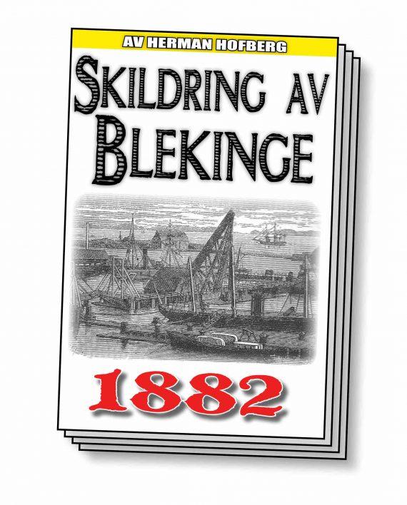 Skildring av Blekinge – Återutgivning av text från 1882