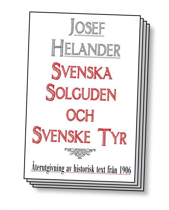 Den svenske solguden och den svenske Tyr – Återutgivning av text från 1906